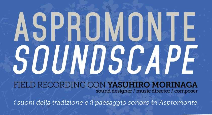 Aspromonte Soundscape: i suoni della tradizione e il paesaggio sonoro in Aspromonte con Yasuhiro Morinaga
